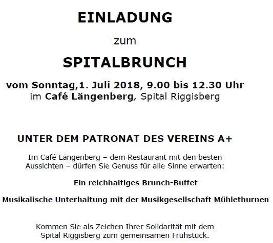 Einladung zum Spitalbrunch vom Sonntag, 1. Juli 2018, 9.00 bis 12.30 Uhr im Café Längenberg, Spital Riggisberg Unter dem Patronat des Vereins A+